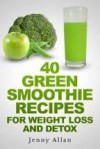 Green Smoothie Recipes For Weight Loss and Detox Book - Jenny Allan