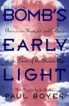 By the Bomb's Early Light: American Thought and Culture at the Dawn of the Atomic Age - Paul S. Boyer