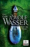 Zwölf Wasser Buch 3: Nach den Fluten - E. L. Greiff