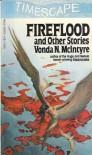 Fireflood and Other Stories - J.M. Dillard,  Barbada Paul. Gene De Weese,  Vonda N. McIntyre,  Gar and Judith Reeves-Stevens,  Diane Carey Brad Ferguson