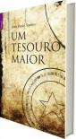 Um tesouro maior - João Paulo Santos