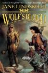 Wolf's Blood - Jane Lindskold