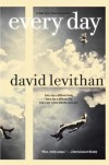 Every Day by Levithan, David (2012) - David Levithan