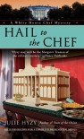 Hail to the Chef - Julie Hyzy