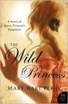 The Wild Princess - Mary Hart Perry