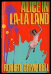 Alice in La-LA Land - Robert Campbell