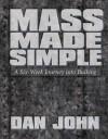 Mass Made Simple - Dan John
