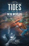 Tides From The New Worlds - Tobias S. Buckell