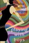 Playing with Boys - Alisa Valdes