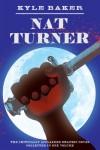 Nat Turner - Kyle Baker