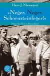 »Neger, Neger, Schornsteinfeger!«: Meine Kindheit in Deutschland (Ratgeber / Lebenskrisen) - Hans J. Massaquoi