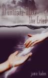 Illuminate-Alive, She Cried (Talisa Santiago) - Jamie Haden
