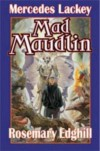 Mad Maudlin - Mercedes Lackey, Rosemary Edghill