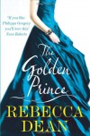The Golden Prince. Rebecca Dean - Rebecca Dean