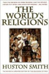 World's Religions, Revised and Updated - Huston Smith