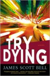 Try Dying - James Scott Bell