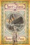 Spirit of the Titanic - Nicola Pierce