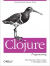Clojure Programming - Chas Emerick, Brian Carper, Christophe Grand