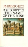 Postscript to the Name of the Rose - Umberto Eco, William Weaver