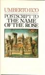 Postscript to the Name of the Rose - Umberto Eco, William Weaver