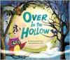 Over in the Hollow - Rebecca Dickinson, S.britt, Stephan Britt
