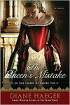 The Queen's Mistake: In the Court of Henry VIII - Diane Haeger