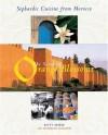 The Scent of Orange Blossoms: Sephardic Cuisine from Morocco - Kitty Morse, Owen Morse, Danielle Mamane