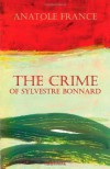 The Crime of Sylvestre Bonnard - Anatole France