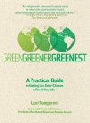Green, Greener, Greenest: A Practical Guide to Making Eco-Smart Choices a Part of Your Life - Lori Bongiorno, Frances Beinecke