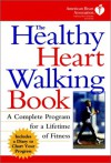 The Healthy Heart Walking Book - The American Heart Association