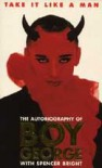 Take It Like A Man: The Autobiography Of Boy George - Boy George