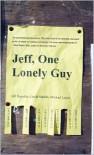 Jeff, One Lonely Guy - Jeff Ragsdale, David Shields, Michael Logan