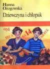 Dziewczyna i chłopak, czyli heca na 14 fajerek - Hanna Ożogowska