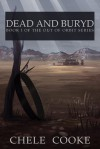 Dead and Buryd (Out of Orbit, #1) - Chele Cooke