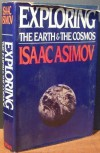 Exploring the Earth and the Cosmos - Isaac Asimov