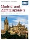 Zentralspanien Und Madrid: Von Den Schätzen Des Prado Zu Den Burgen Kastiliens - Hans-Peter Burmeister