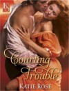 Courting Trouble (Appleton Sisters #2) - Katie Rose