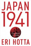 Japan 1941: Countdown to Infamy - Eri Hotta