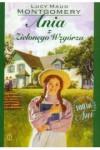 Ania z Zielonego Wzgórza - Montgomery Lucy Maud