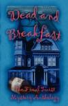 Dead and Breakfast - Lisa Rene Smith, Cash Anthony, John Foxjohn, Betty Gordon, Linda Houle, Pauline Baird Jones, Alexis Glynn Latner, Gayle Wigglesworth, Diana L. Driver