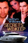Secrets We Keep - Caitlyn Willows
