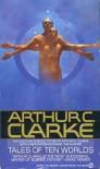 Tales of Ten Worlds - Arthur C. Clarke