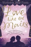 Love Like the Movies - Victoria Van Tiem