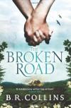 The Broken Road - B.R. Collins