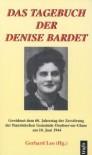 Das Tagebuch der Denise Bardet: Gewidmet dem 60. Jahrestag der Zerstörung der französischen Gemeinde Oradour-sur-Glane am 10. Juni 1944 - Gerhard Leo