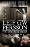 Ten, kto zabije smoka - Leif GW Persson