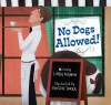 No Dogs Allowed! - Linda Ashman, Kristin Sorra