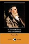 In Der Strafkolonie, Und Ein Landarzt (Dodo Press) - Franz Kafka