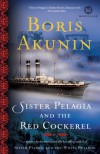 Sister Pelagia and the Red Cockerel: A Novel - Boris Akunin, Andrew Bromfield