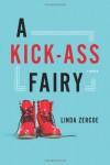 A Kick-Ass Fairy: A Memoir - Linda Zercoe